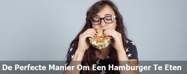 De Perfecte Manier Om Een Hamburger Te Eten