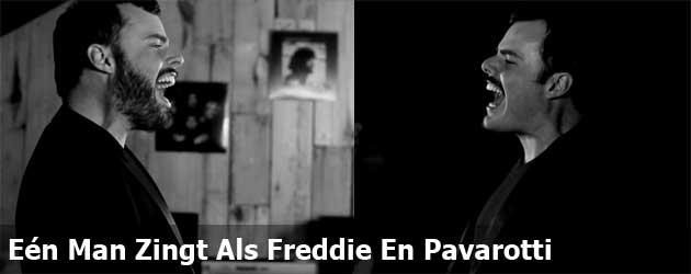 Eén Man Zingt Als Freddie En Pavarotti
