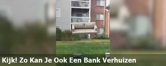 Kijk! Zo Kan Je Ook Een Bank Verhuizen