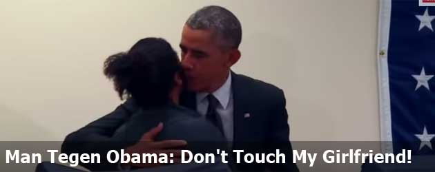 Man Tegen Obama: Don't Touch My Girlfriend!