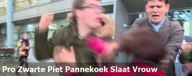 Pro Zwarte Piet Pannekoek Slaat Vrouw