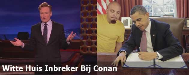 Witte Huis Inbreker Bij Conan