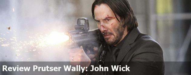 PrutsFM, Wally, John Wick, review, trailer, bioscoop, Keanu Reeves, film