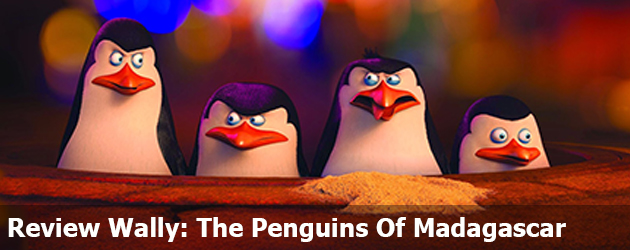 Review Wally: The Penguins Of Madagascar
