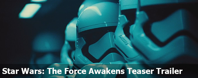 Star Wars: The Force Awakens Teaser Trailer