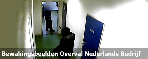 Bewakingsbeelden Overval Nederlands Bedrijf
