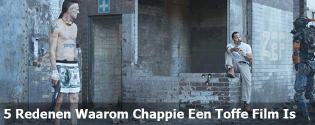 5 Redenen Waarom Chappie Een Toffe Film Is