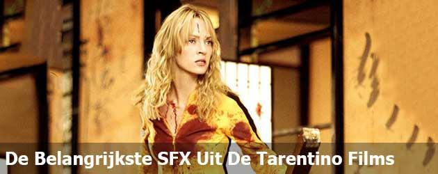 De Belangrijkste SFX Uit De Tarentino Films