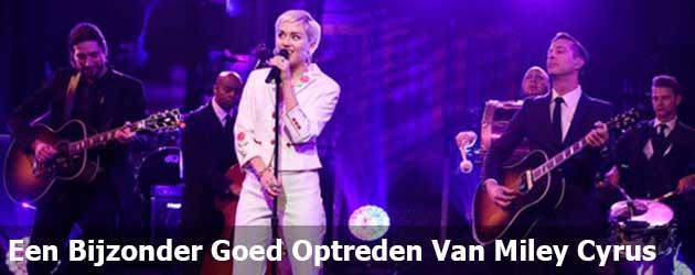 Een Bijzonder Goed Optreden Van Miley Cyrus