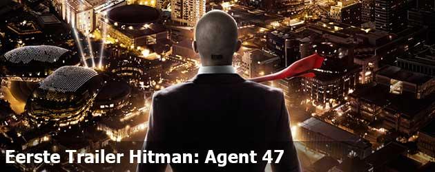 Eerste Trailer Hitman: Agent 47