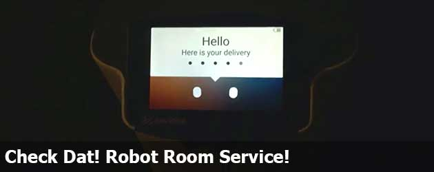 Check Dat! Robot Room Service!