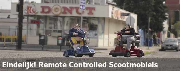 Eindelijk! Remote Controlled Scootmobiels
