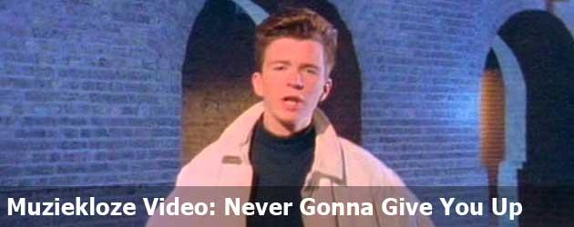 Muziekloze Video: Never Gonna Give You Up