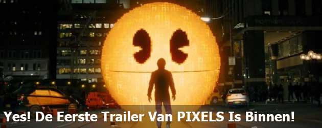Yes! De Eerste Trailer Van PIXELS Is Binnen!