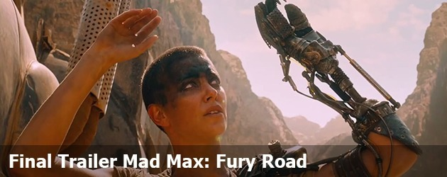 Final Trailer Mad Max: Fury Road