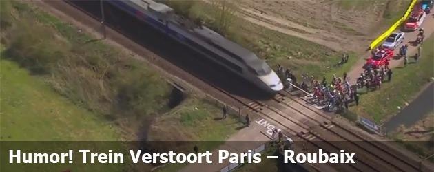 Humor! Trein Verstoort Paris – Roubaix