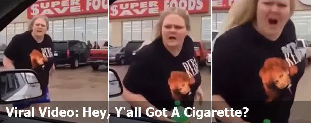 Viral Video: Hey, Y'all Got A Cigarette?