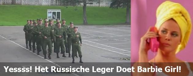 Yessss! Het Russische Leger Doet Barbie Girl!