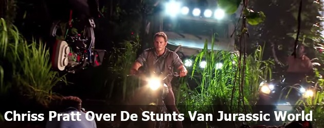 Chriss Pratt Over De Stunts Van Jurassic World