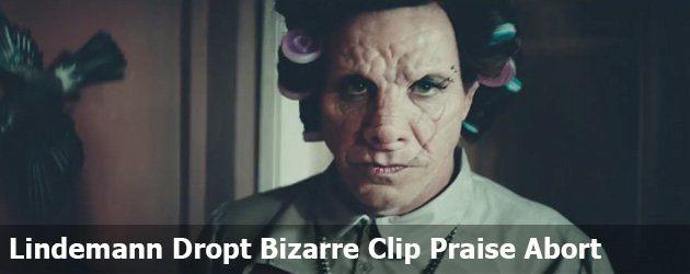 Lindemann-Dropt-Bizarre-Clip-Praise-Abort-post