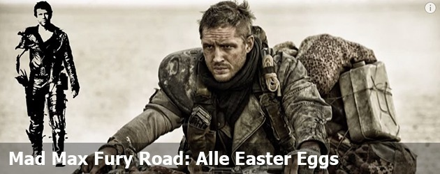 Mad Max Fury Road: Alle Easter Eggs