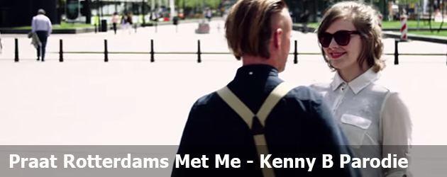 Praat Rotterdams Met Me - Kenny B Parodie