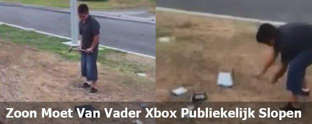 Zoon Moet Van Vader Xbox Publiekelijk Slopen