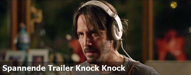 Spannende Trailer Knock Knock