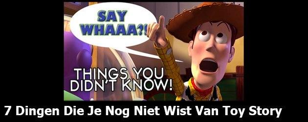 7 Dingen Die Je Nog Niet Wist Van Toy Story