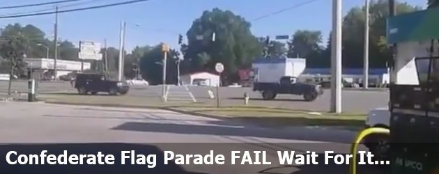 Confederate Flag Parade FAIL Wait For It...