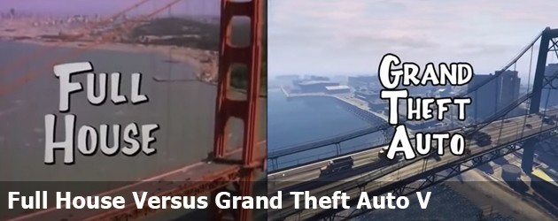 Full House Versus Grand Theft Auto V