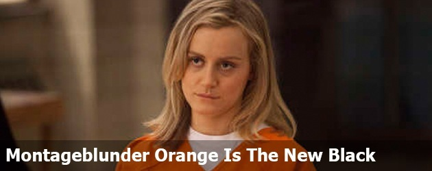 Montageblunder Orange Is The New Black