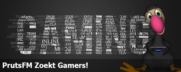 PrutsFM Zoekt Gamers!