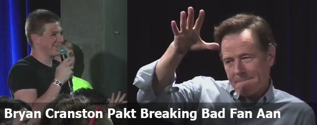Bryan Cranston Pakt Breaking Bad Fan Aan