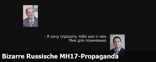 Bizarre Russische MH17-Propaganda