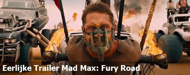 Eerlijke Trailer Mad Max: Fury Road