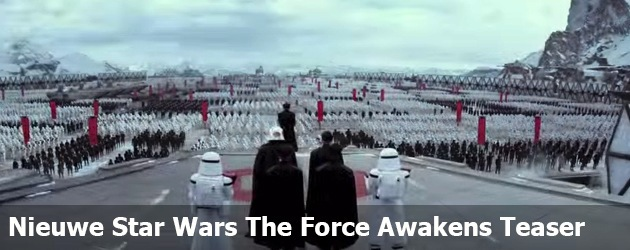 Nieuwe Star Wars The Force Awakens Teaser