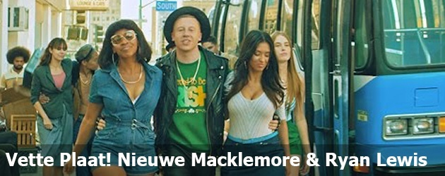 Vette Plaat! Nieuwe Macklemore & Ryan Lewis