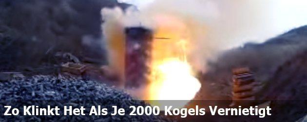 Zo Klinkt Het Als Je 2000 Kogels Vernietigt