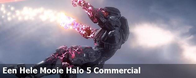 Een Hele Mooie Halo 5 Commercial