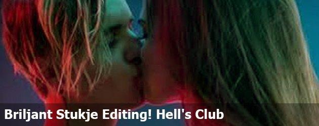 Briljant Stukje Editing! Hell's Club