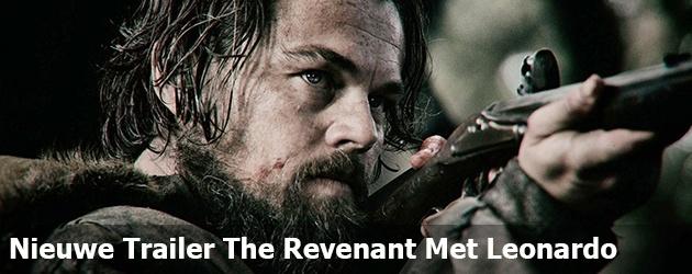 Nieuwe Trailer The Revenant Met Leonardo
