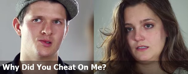 Why Did You Cheat On Me?