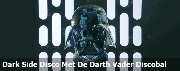 Dark Side Disco Met De Darth Vader Discobal