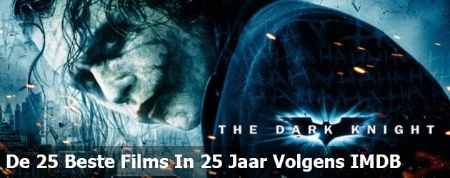 De 25 Beste Films In 25 Jaar Volgens IMDB