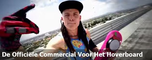 De Officiële Commercial Voor Het Hoverboard