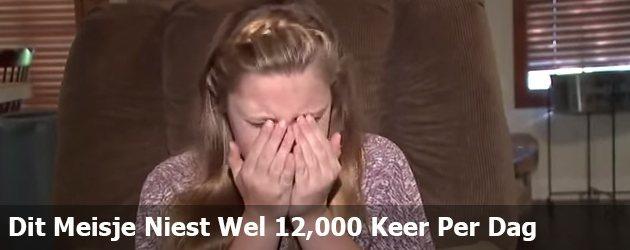 Dit Meisje Niets Wel 12,000 Keer Per Dag