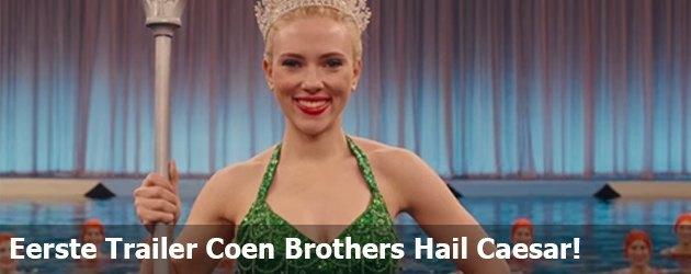 Eerste Trailer Coen Brothers Hail Caesar!