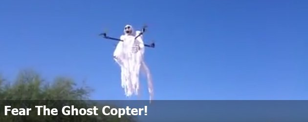 Fear The Ghost Copter!