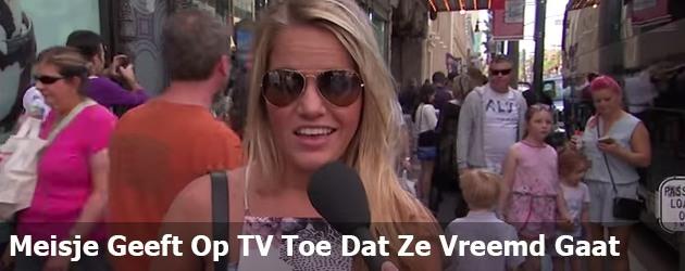 Meisje Geeft Op TV Toe Dat Ze Vreemd Gaat